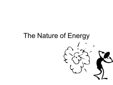The Nature of Energy.