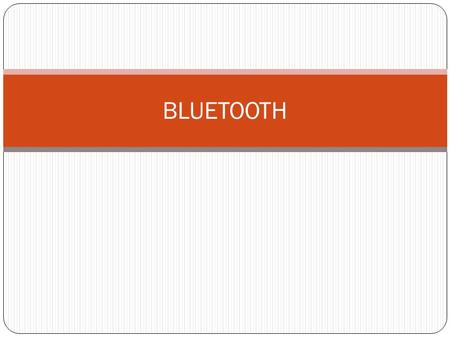 BLUETOOTH. Introduction Bluetooth technology discussed here aims at so-called ad- hoc piconets, which are local area networks with a very limited coverage.