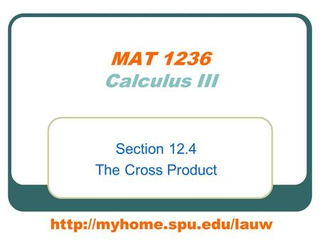 MAT 1236 Calculus III Section 12.4 The Cross Product