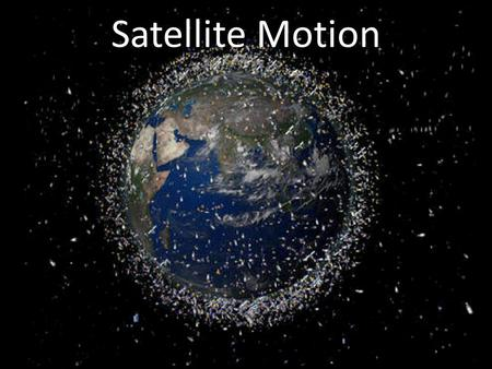Satellite Motion.