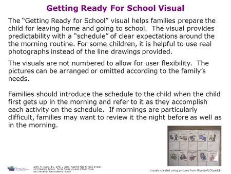 "Getting Ready For School Visual The ""Getting Ready for School"" visual helps families prepare the child for leaving home and going to school. The visual."