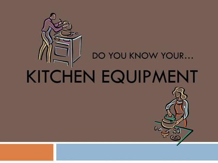 DO YOU KNOW YOUR… KITCHEN EQUIPMENT. Jelly Roll Pan/ Baking Sheet.