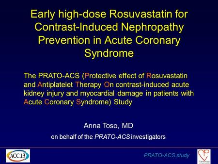 Early high-dose Rosuvastatin for Contrast-Induced Nephropathy Prevention in <strong>Acute</strong> <strong>Coronary</strong> <strong>Syndrome</strong> The PRATO-ACS (Protective effect of Rosuvastatin and.