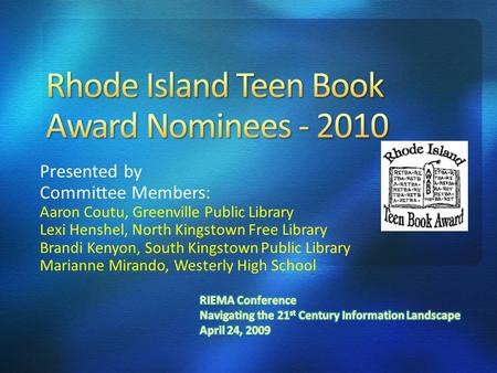Presented by Committee Members: Aaron Coutu, Greenville Public Library Lexi Henshel, North Kingstown Free Library Brandi Kenyon, South Kingstown Public.
