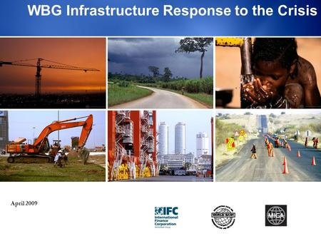 1 WBG Infrastructure Response to the Crisis April 2009.
