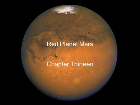 Red Planet Mars Chapter Thirteen. Guiding Questions 1.When is it possible to see Mars in the night sky? 2.Why was it once thought that there are canals.