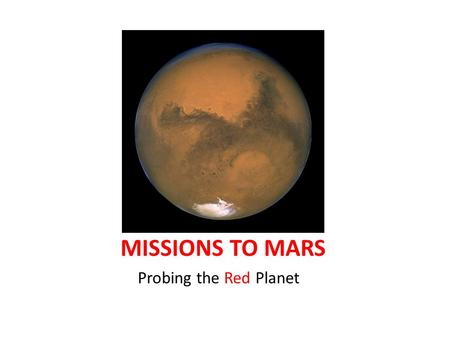 MISSIONS TO MARS Probing the Red Planet. Mars in Books, Movies, TV, Radio.