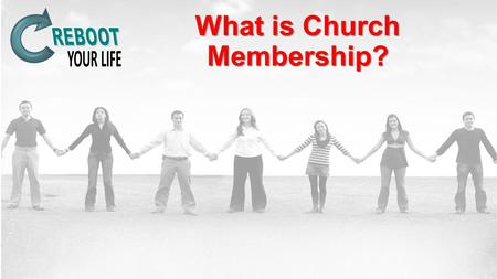 "What is Church Membership?. ""I Am a Church Member"" ""I Am a Church Member"" What is church? knowing, growing, going and connecting in purpose. The church."