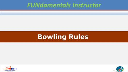 Level 1 - FOUNDATION COACH Bowling Rules FUNdamentals Instructor.