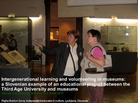 Intergenerational learning and volunteering in museums: a Slovenian example of an educational project between the Third Age University and museums VALUE.