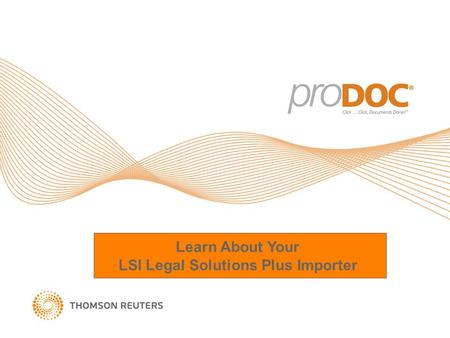 Learn About Your LSI Legal Solutions Plus Importer.