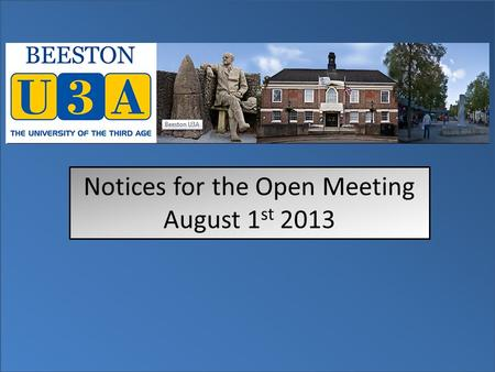 Notices for the Open Meeting August 1 st 2013. The speaker for today is Maureen Taylor and the topic of her talk is: The Hidden Messages Contained in.