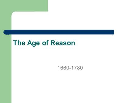 The Age of Reason 1660-1780.