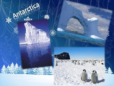 Subtitle. Important of Antarctica: The natural environment of Antarctica has unique values for us human beings. Antarctica is the only place on Earth.