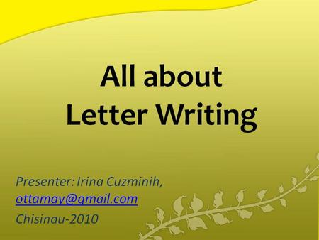 Agenda: Types of letters; Layout of letters; Writing style in letters;
