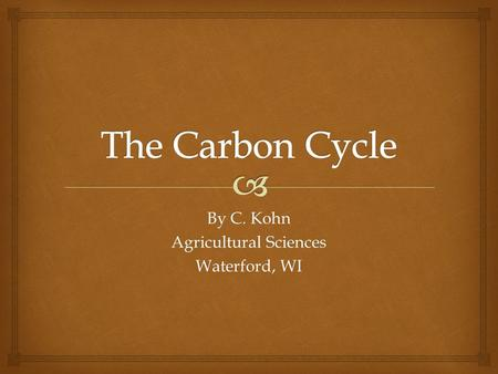 By C. Kohn Agricultural Sciences Waterford, WI.   Carbon is an element, or a specific kind of atom.  Atoms are the smallest indivisible unit of matter.