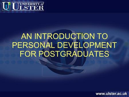 AN INTRODUCTION TO PERSONAL DEVELOPMENT FOR POSTGRADUATES.