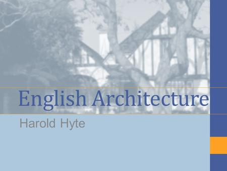 English Architecture Harold Hyte. Timber Frame 19 th Century and earlier. One or two stories, sometimes with attic. Wooden wall frame with wooden walls.