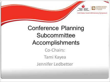 Conference Planning Subcommittee Accomplishments Co-Chairs: Tami Kayea Jennifer Ledbetter.