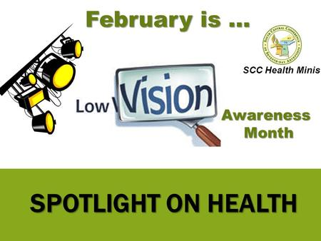 SPOTLIGHT ON HEALTH February is … AwarenessMonth SCC Health Ministry.