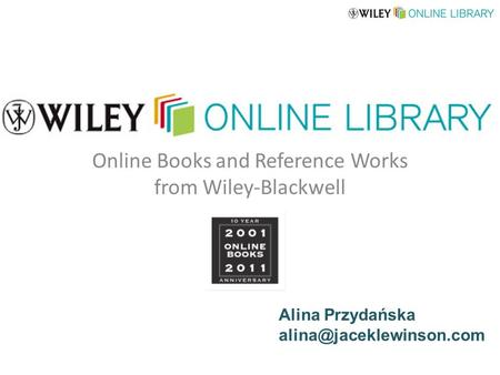 Online Books and Reference Works from Wiley-Blackwell Alina Przydańska