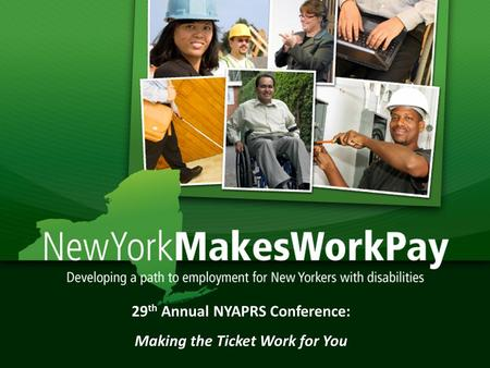 1 29 th Annual NYAPRS Conference: Making the Ticket Work for You.