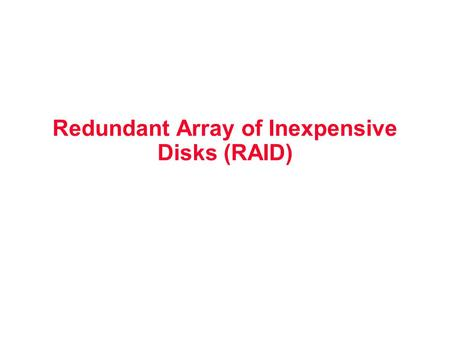 raid redundant array of inexpensive disks essay For writers, they represent a large market eager for personalized fiction, nonfiction, essays, poems, self-help and how-to raid (redundant array of independent disks or formally, redundant array of inexpensive disks) is a method of organizing and categorizing computer data into a storage system that.