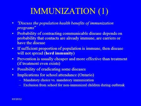 "IMMUNIZATION (1) "" Discuss the population health benefits of immunization programs "" Probability of contracting communicable disease depends on probability."