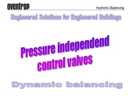 "Hydronic Balancing ""Cocon Q "" Pressure independent dynamic control valve."
