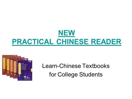 NEW PRACTICAL CHINESE READER Learn-Chinese Textbooks for College Students.