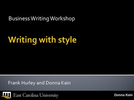 Donna Kain Business Writing Workshop Frank Hurley and Donna Kain.