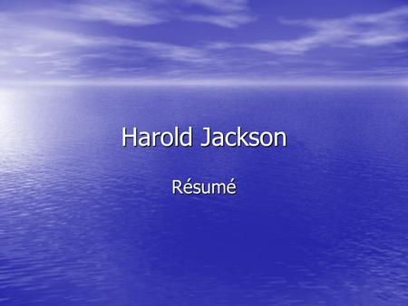 Harold Jackson Résumé. July 11, 2006 To Whom It May Concern: I'm submitting this letter for consideration of your next Upcoming Project. My background.