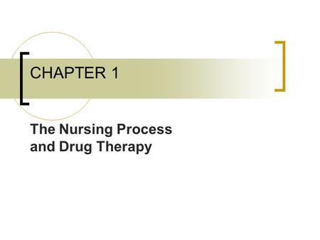 CHAPTER 1 The Nursing Process and Drug Therapy. Learning Objectives 1. List the five phases of the nursing process. 2. Identify the components of the.