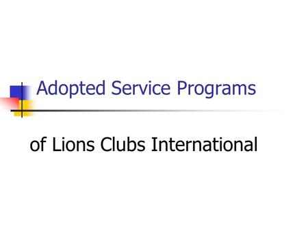 Adopted Service Programs of Lions Clubs International.