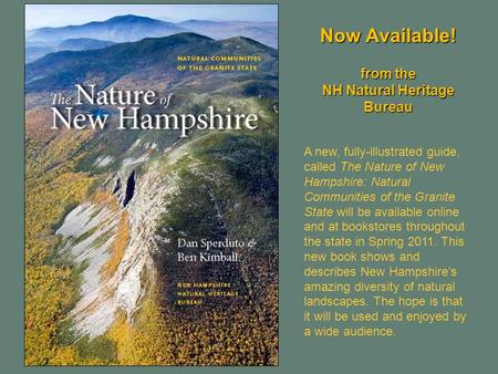 Now Available! A new, fully-illustrated guide, called The Nature of New Hampshire: Natural Communities of the Granite State will be available online and.