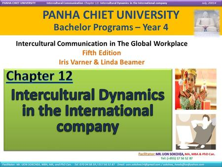 PANHA CHIET UNIVERSITY Bachelor Programs – Year 4 Intercultural Communication in The Global Workplace Fifth Edition Iris Varner & Linda Beamer PANHA CHIET.