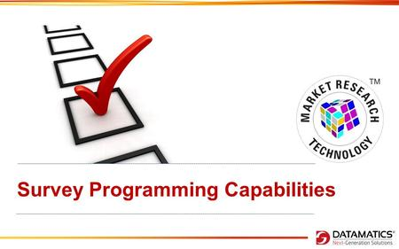 Survey Programming Capabilities. Survey Programming In Datamatics, Survey Programming (SP) team constitutes experienced programmers who have extensive.