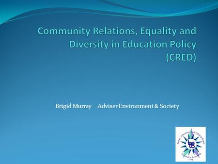 Brigid Murray Adviser Environment & Society. Programme outline 1. Introduction- context; rationale; aims; objectives; intended outcomes 2. The guidance.