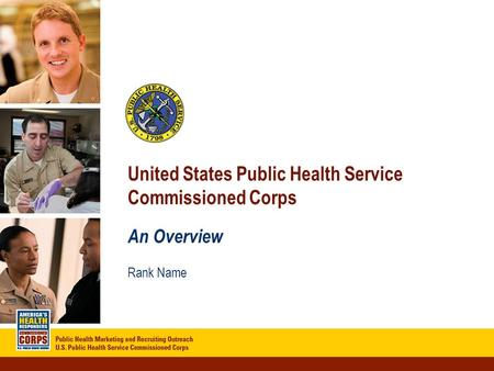 Click to edit Master title style Click to edit Master subtitle style 8/23/20151 United States Public Health Service Commissioned Corps An Overview Rank.