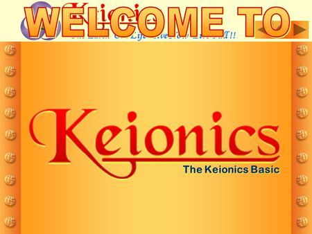 The Keionics Basic One Earth One Life Live Now Live Full !!