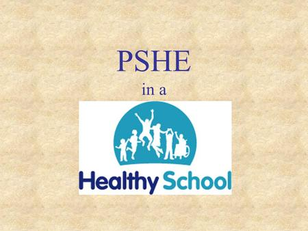 PSHE in a. PSHE contributes significantly to all five national outcomes for children and young people: being healthy staying safe enjoying and achieving,