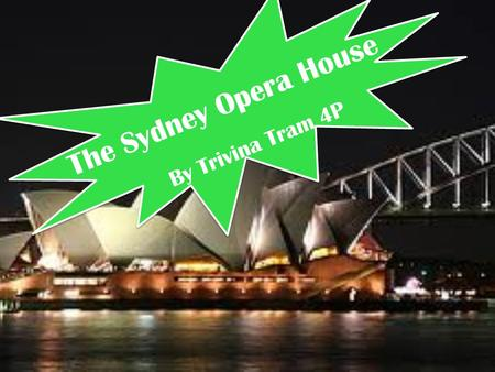 The Sydney Opera House By Trivina Tram 4P.