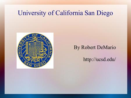 University of California San Diego By Robert DeMario