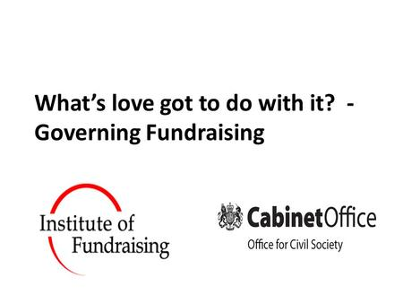 What's love got to do with it? - Governing Fundraising.