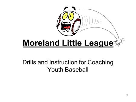 1 Moreland Little League Drills and Instruction for Coaching Youth Baseball.