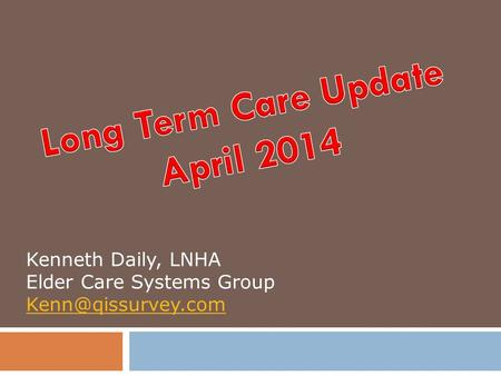 Kenneth Daily, LNHA Elder Care Systems Group