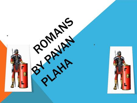 ROMANS BY PAVAN PLAHA. THE ROMAN WORLD About 2000 years ago, Rome ruled the most powerful empire in the world. Rome had started life as a little village,