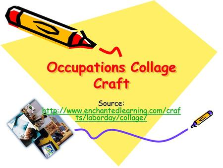 Occupations Collage Craft Source:  ts/laborday/collage/  ts/laborday/collage/