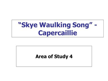 """Skye Waulking Song"" - Capercaillie Area of Study 4."
