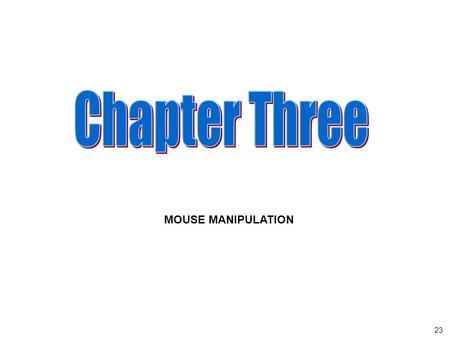 MOUSE MANIPULATION 23. The 3 button mouse is your tool for manipulation of the parts and assemblies that you have created. With it you can ZOOM, ROTATE.